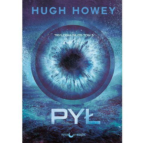 Pył. Silos. Wyd. 2 - Hugh Howey DARMOWA DOSTAWA KIOSK RUCHU (9788365830272)