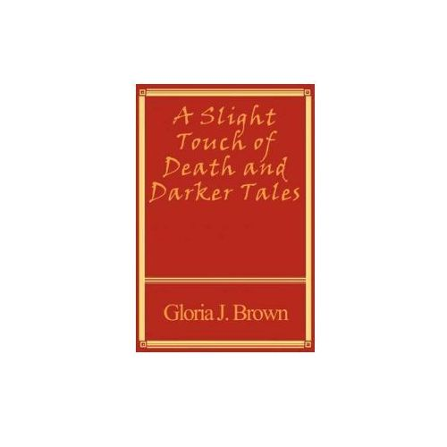 Slight Touch of Death and Darker Tales (9781849237635)