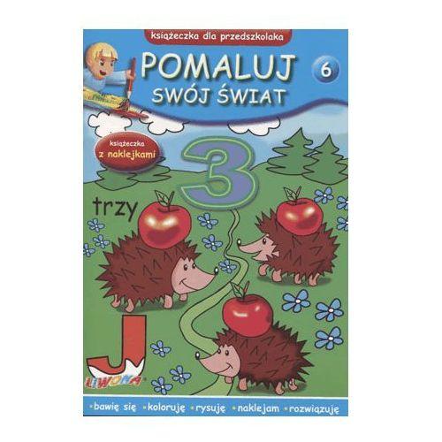 Pomaluj swój świat zeszyt 6 . książeczka dla przedszkolaka (9788375703207)