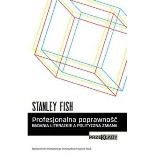Profesjonalna poprawność Badania literackie a polityczna zmiana (130 str.)