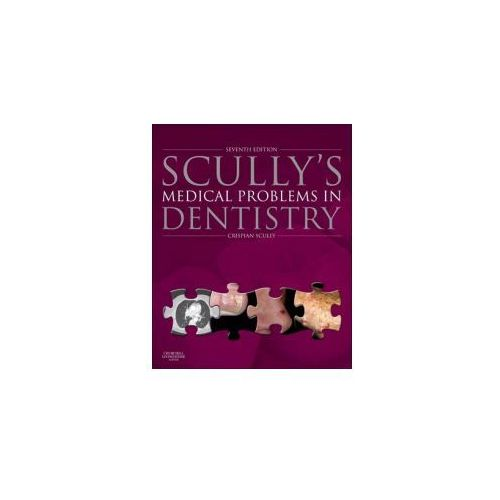 Scully's Medical Problems in Dentistry (9780702054013)