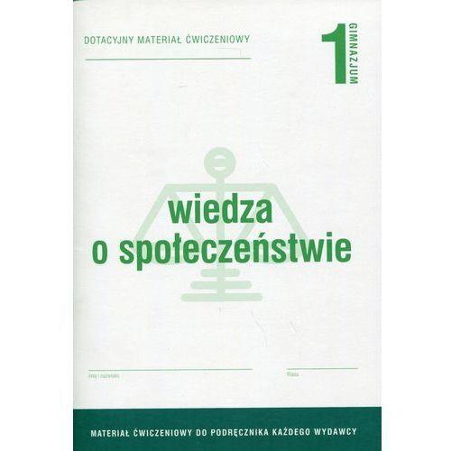 Wiedza o społeczeństwie 1 Dotacyjny materiał ćwiczeniowy (80 str.)