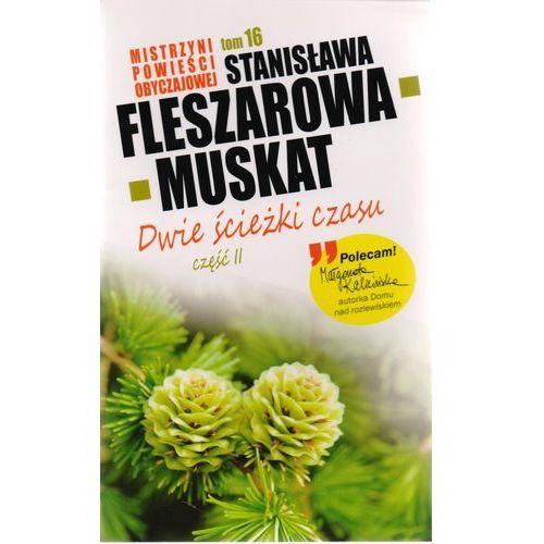 Mistrzyni Powieści Obyczajowej 16 Dwie ścieżki czasu część 2, Stanisława Fleszarowa-Muskat
