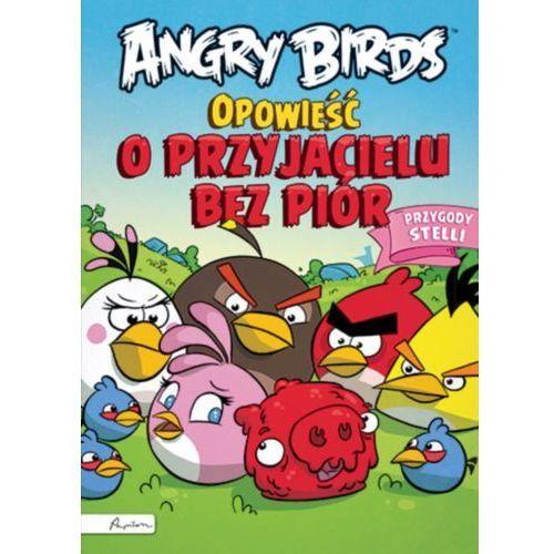 Angry Birds. Opowieść o przyjacielu bez piór. Przygody Stelli (9788327100986)