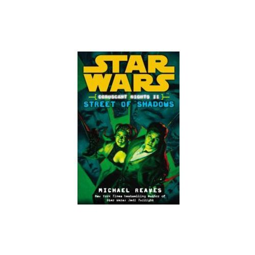 Star Wars: Coruscant Nights 2 - Street of Shadows