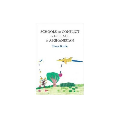 Schools for Conflict or for Peace in Afghanistan (9780231169288)