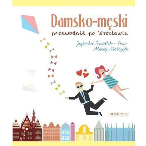 Damsko-męski przewodnik po Wrocławiu (9788377227862)