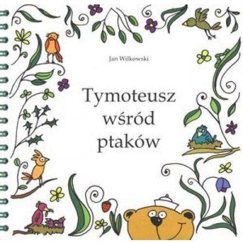 Tymoteusz wsród ptaków. Audiobook (Jan Wilkowski)