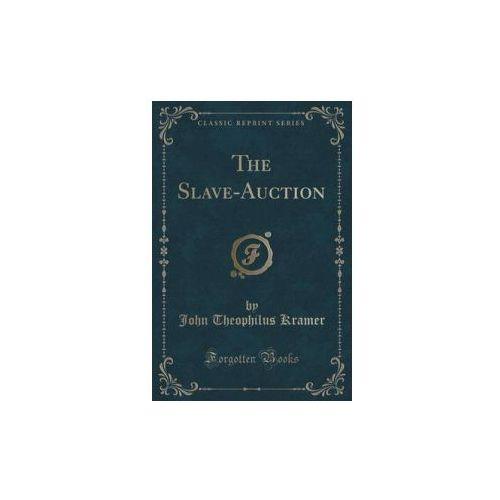 Slave-Auction (Classic Reprint) (9781331793434)