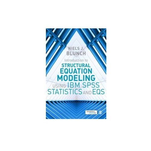 Introduction to Structural Equation Modeling Using IBM SPSS Statistics and EQS (9781473916210)