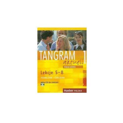 Tangram Aktuell 1, Kursbuch und Arbeitsbuch mit CD, lekcje 5-8, edycja polska. (2005)