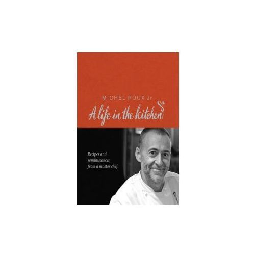 Michel Roux: A Life In The Kitchen (9780297844822)