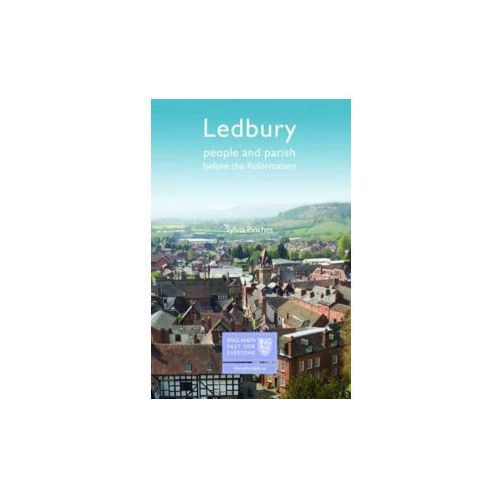 Ledbury: People and Parish before the Reformation (9781860776144)