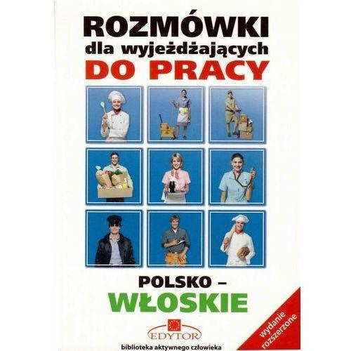 Rozmówki dla wyjeżdżających do pracy polsko-włoskie, praca zbiorowa