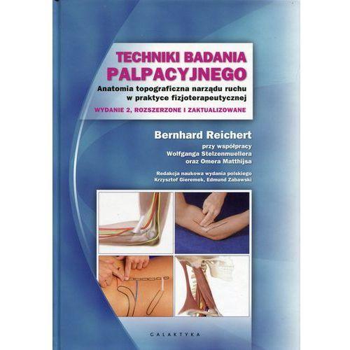 Techniki badania palpacyjnego. Anatomia topograficzna narządu ruchu w praktyce fizjoterapeutycznej (2018)