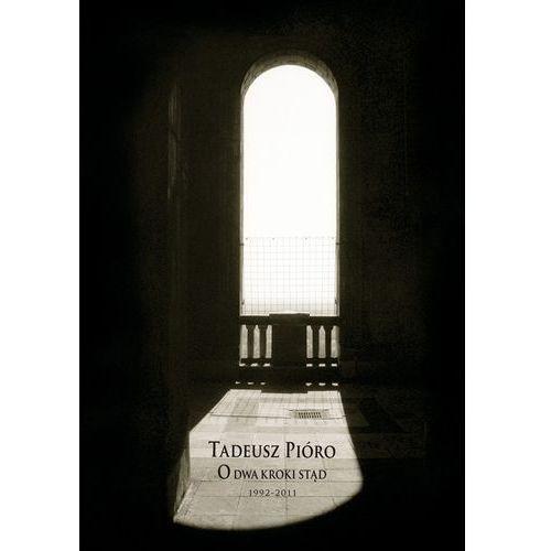 O dwa kroki stąd. (1992-2011) (212 str.)