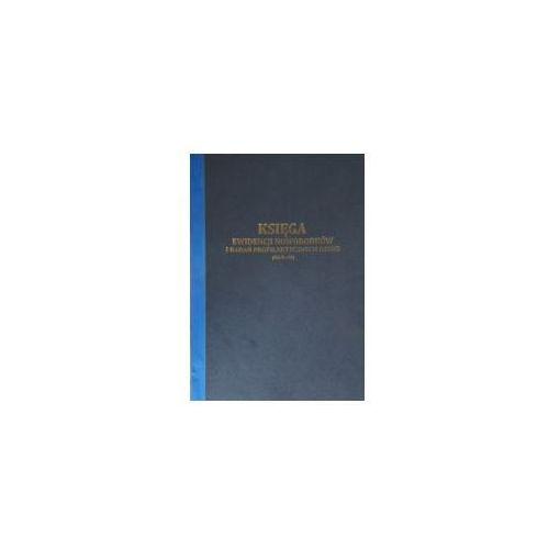 Księga ewidencji noworodków i badań profilaktycznych dzieci / oprawa twarda [mz/d-16] marki Firma krajewski