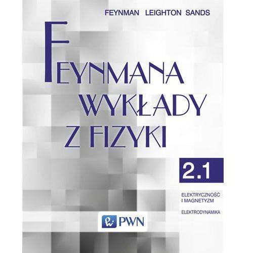Feynmana wykłady z fizyki Tom 2 część 1 Elektryczność i magnetyzm Elektrodynamika, oprawa miękka