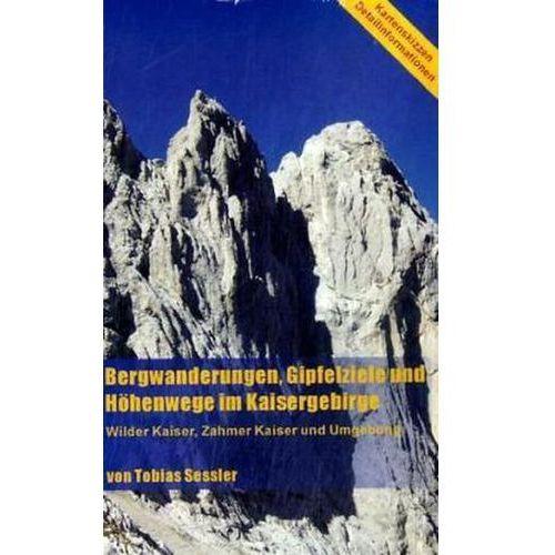 Bergwanderungen, Gipfelziele und Höhenwege im Kaisergebirge (9783833434358)