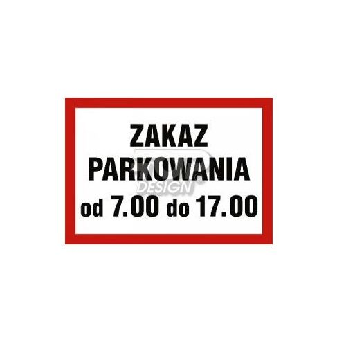 Zaka parkowania od 7.00 do 17.00 marki Top design