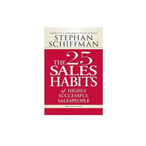 The 25 Sales Habits of Highly Successful Salespeople, Schiffman, Stephan