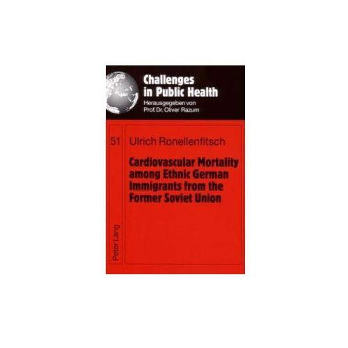 Cardiovascular Mortality Among Ethnic German Immigrants from the Former Soviet Union (9783631557044)