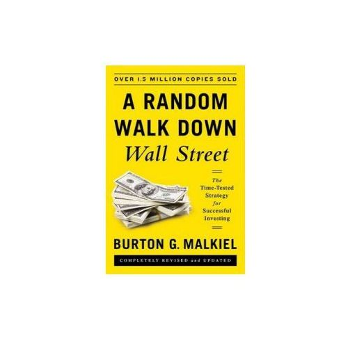 Random Walk Down Wall Street - the Time-Tested Strategy for Successful Investing (9780393246117)