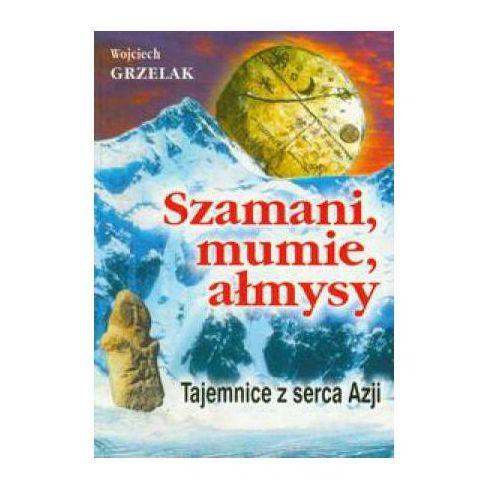 Szamani, mumie, ałmysy (opr. miękka)
