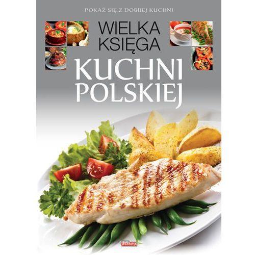 Wielka księga kuchni polskiej - Opracowanie zbiorowe (448 str.)