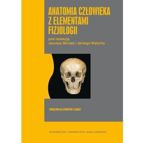 Anatomia człowieka z elementami fizjologii - Janusz Skrzat, Jerzy Woloch (200 str.)