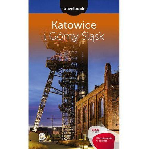 Katowice i Górny Śląsk Travelbook - Mateusz Świstak (9788328331792)