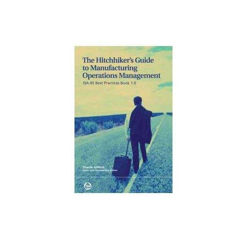 Hitchhiker's Guide to Manufacturing Operations Management (9780979234392)