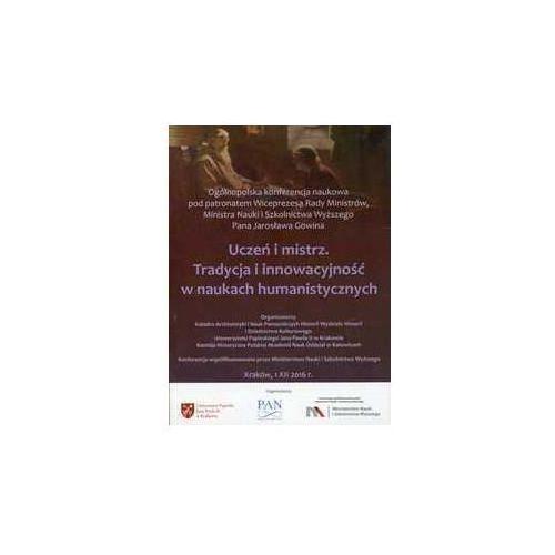 Uczeń i mistrz Tradycja i innowacyjność w naukach humanistycznych - Praca zbiorowa (9788377302323)