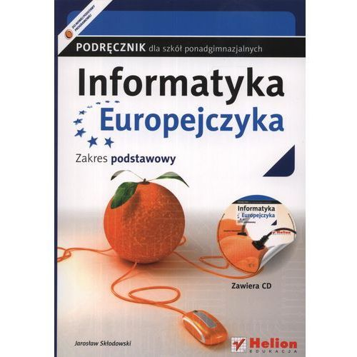 Informatyka Europejczyka Podręcznik Z Płytą Cd Zakres Podstawowy (opr. miękka)