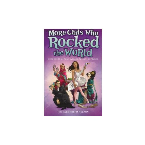 More Girls Who Rocked the World: Heroines from ADA Lovelace to Misty Copeland (9780606405287)