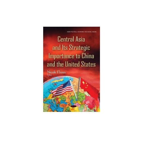 Central Asia & Its Strategic Importance To China & The United States