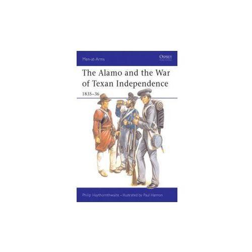 Alamo and the War of Texan Independence, 1835-36 (9780850456844)