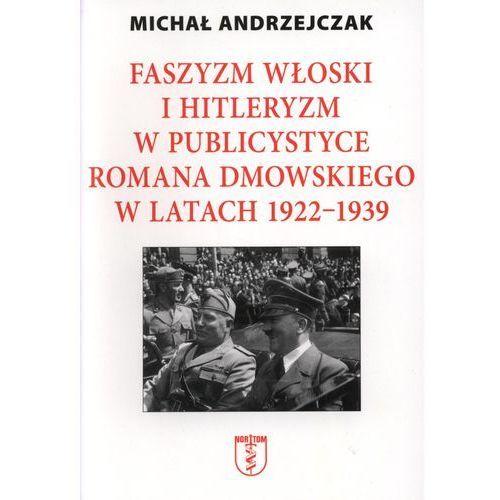Faszyzm włoski i hitleryzm w publicystyce Romana Dmowskiego w latach 1922-1939 (2010)