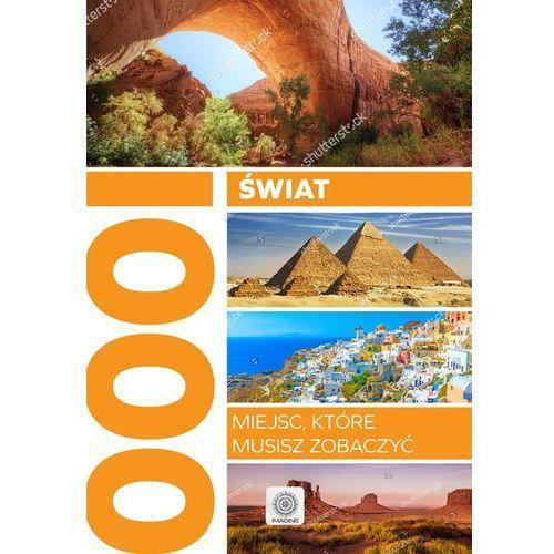 Świat. 1000 miejsc, które musisz zobaczyć (448 str.)