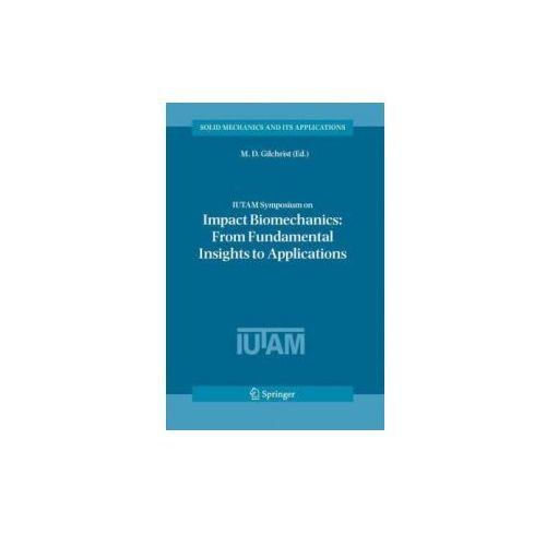 IUTAM Symposium on Impact Biomechanics: From Fundamental Insights to Applications (9789048169689)