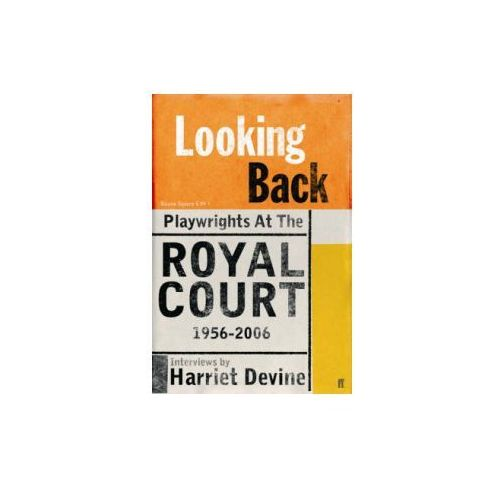 Looking Back: Writing at the Royal Court, 1956-2006 (9780571230136)