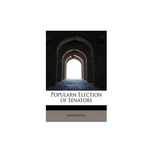 Popularn Election of Senators (9781241620936)