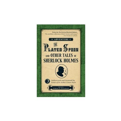 Adventure of the Plated Spoon and Other Tales of Sherlock Ho (9781440574504)