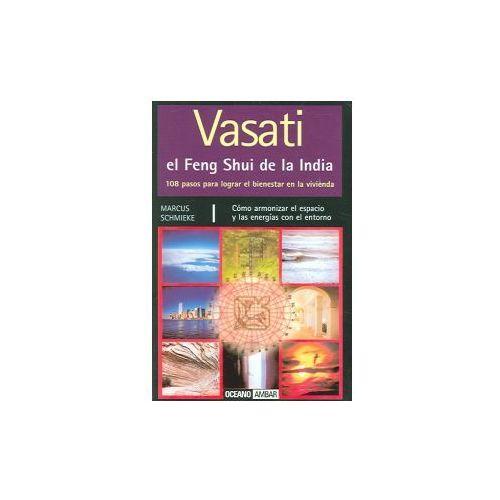 Vasati, 108 pasos para mejorar la calidad de vida y de vivienda: Vastu, el Feng Shui de la India para Occidente (9788475561318)