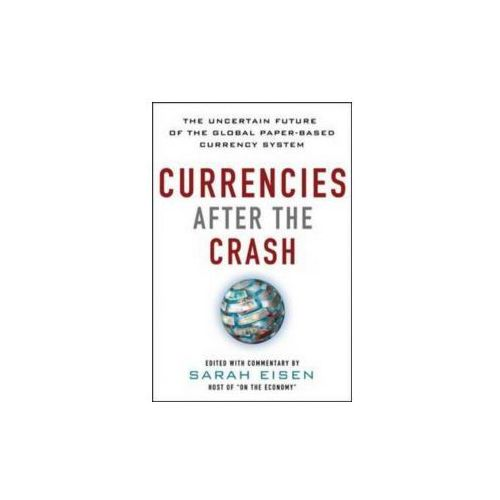 Currencies After the Crash: The Uncertain Future of the Glob