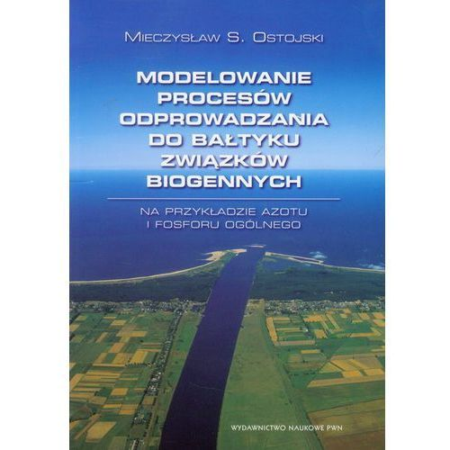 Modelowanie procesów odprowadzania do Bałtyku związków ... (9788301169480)