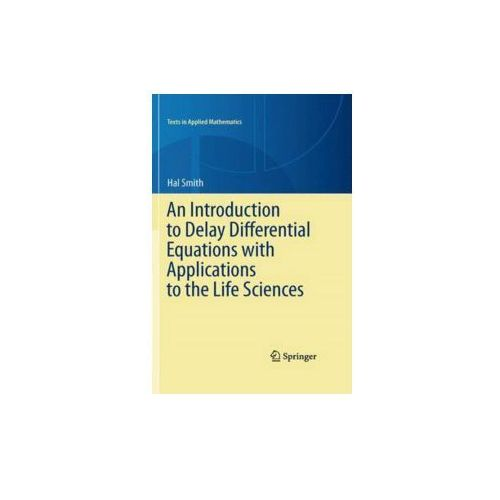 Introduction to Delay Differential Equations with Applications to the Life Sciences (9781441976451)