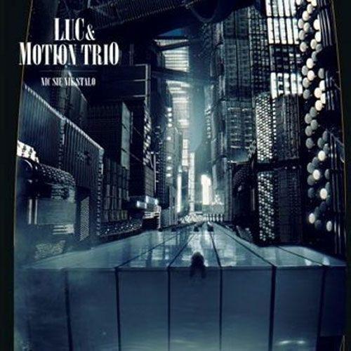 Motion Trio, L.U.C. - Nic się nie stało (Digipack)