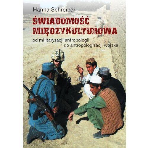 Świadomość międzykulturowa Od militaryzacji antropologii do antropologizacji wojska (366 str.)