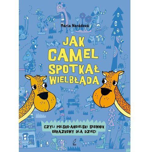 Jak camel spotkał wielbłąda. Polsko-angielski słow - Jeśli zamówisz do 14:00, wyślemy tego samego dnia. Darmowa dostawa, już od 99,99 zł., WILGA